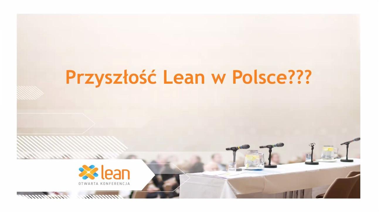 Jaka będzie przyszłość Lean - opowiadali prelegenci