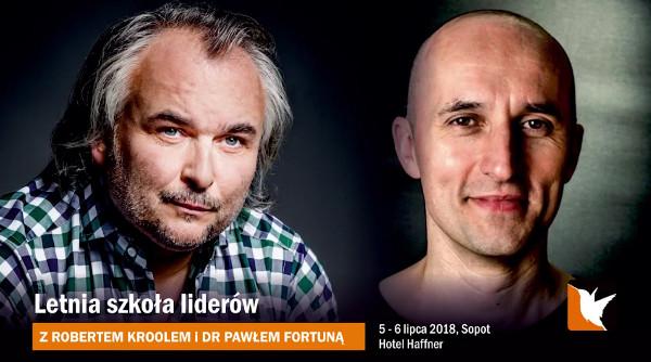 Robert Krool, dr Paweł Fortuna - letnia szkoła liderów